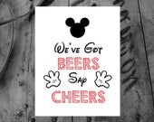 Mickey Mouse Party Art / INSTANT DOWNLOAD / We've Got Beers Say Cheers / Adult Mickey Mouse Sign / Home Decor / Art