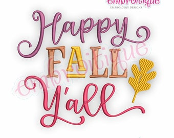 Happy Fall Y'all  - Digital Machine Embroidery Design - Instant Download
