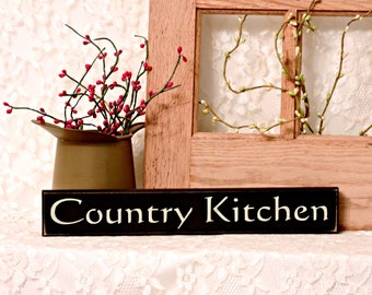 Country Kitchen - Primitive Country Painted Sign, Wood Shelf Sitter sign, Kitchen Decor, Farmhouse Decor, Kitchen Sign,  Painted Wood Sign