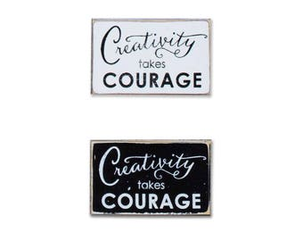 Creativity Takes Courage BOP mini sign