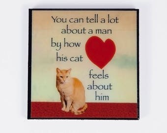 "Cat Lover Gift, Refrigerator Magnet, Gifts for Men, ""You Can Tell a Lot About a Man..."" Orange Tabby Cat, Cat Art, Deborah Julian"