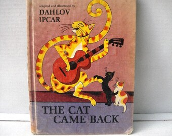 Cat Came Back Childrens Book Dahlov Ipcar Illustrations 1971 Based on Song and Lyrics by Harry S Miller