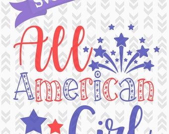 All American Girl - 4th of July - SVG Cut Files - Girl 4th of July - DXF, PNG, Svg, Cut Craft Files - Fourth Of July Cut File American Girl