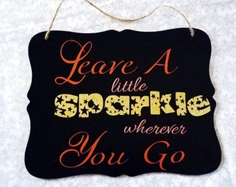 Leave a little Sparkle wherever you go Wall Hanging