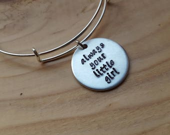 """SALE- Quote Bangle Bracelet- """"always your little girl""""- hand-stamped bracelet- only 1 available"""