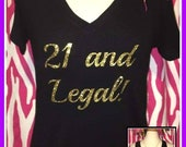 Sparkling 21 and legal Tshirt 21 and Legal tank sparkling 21st birthday shirt ladies birthday shirt 21st birthday party birthday trip