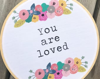 You are loved - Handmade Embroidery Hoop wall art