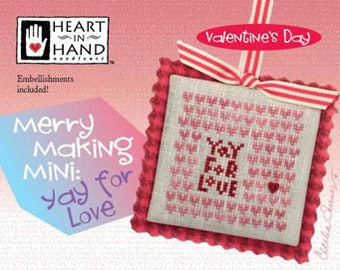 FREE gift w/pre-order HEART in HAND Yay for Love Merry Making Mini w/embellishments counted cross stitch patterns Valentine's Day