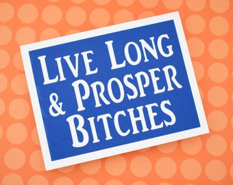 Handmade Greeting Card - Cut out Lettering - Live long and Prosper Bitches - blank inside - Star Trek inspired- Any Occasion - Birthday
