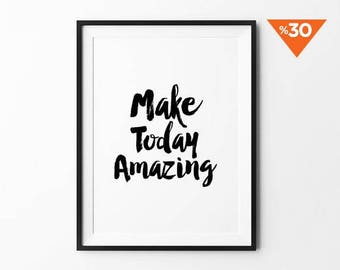 Handwritten Prints, Black and White, Typography Quote, Motivational Quotes, Inspirational Wall Decor, Make Today Amazing