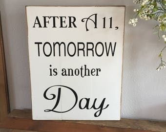 Large Wood Sign - After All Tomorrow Is Another Day  - Subway Sign - Ann of Green Gables - Farmhouse Sign - Home Decor - Inspiration