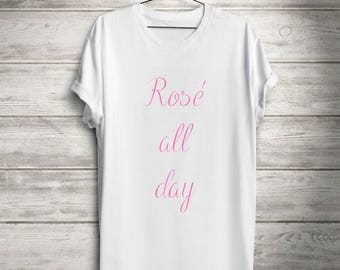 Rose all day tee, rose shirt, funny wine shirt, rose tshirt, women's clothing, women's t-shirt