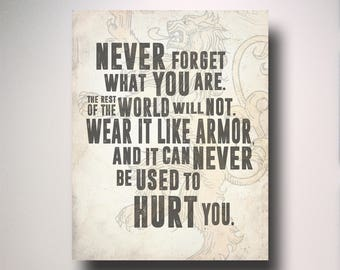Never Forget What You Are / Tyrion Lannister Quote / Game of Thrones Quote / Poster / Wall Art / TV Poster