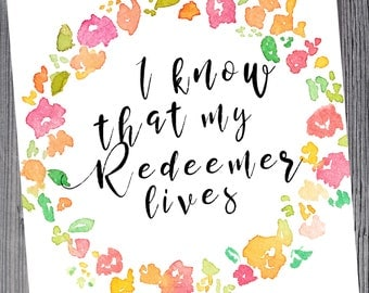 I know that my Redeemer lives 8x10 digital file. LDS
