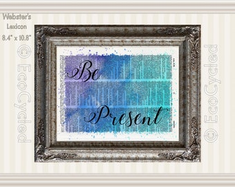 Be Present Inspirational Quote on Vintage Upcycled Dictionary Art Print Book Art Print motivational quote Recycled meditation art gift