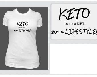 T-Shirt- Keto is not a diet but a lifestyle