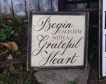 Begin Each Day with A Grateful Heart Rustic Distressed Framed Farmhouse Wood Sign 13x13 Custom Size Available