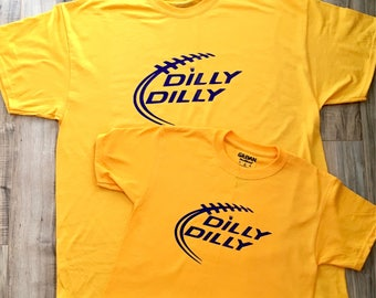 Dilly Dilly TShirts. Can be made in any colors & sizes. FUNNY Shirts!