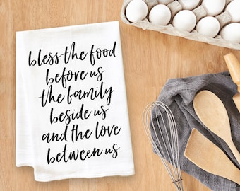 Bless the Food Before Us the Family Beside Us and the Love Between Us Tea Towel Flour Sack Towel Kitchen Towel