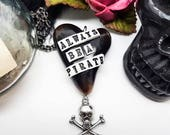 Pirate necklace, always be a Pirate, Skulls, Steampunk, Black heart, Pirates of the Caribbean, Johnny Depp