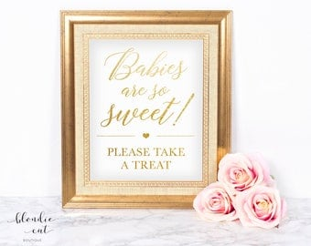 Babies Are So Sweet Please Take a Treat 8x10 Instant Digital Download, Baby Shower Sign, Treat Table Sign, Gold and White Treats Sign
