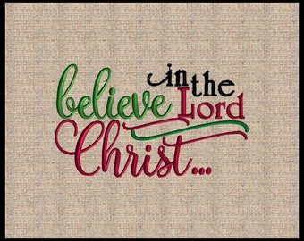 Believe in the Lord Christ Embroidery Design 4 sizes  5x7 up to 6x10
