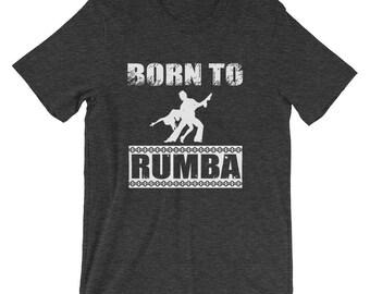 Born to Rumba Dance Movement Exercise T-Shirt
