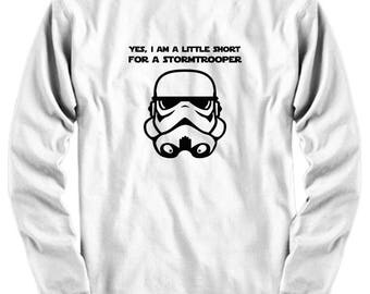 Short for a Stormtrooper Funny Gift for Star Wars Fan Shirt Hilarious Long Sleeve Adult Shirts