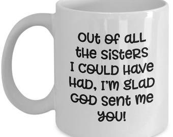 Sister God Sent Me You Mug Gift for Sibling Inspiration Birthday Love Coffee Cup