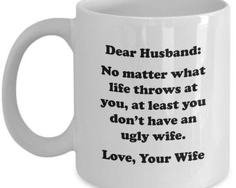 Dear Husband No Matter What Mug Funny Gift for Wife Fiance Coffee Cup