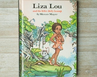 Liza Lou and the Yeller Belly Swamp | written and illustrated by Mercer Mayer | Hardcover | 1980 | Vintage Children's Book