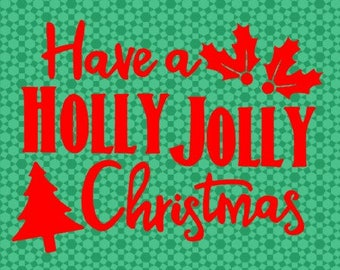 Have A HOLLY JOLLY Christmas Holiday Solid Boys Mens Unisex kids adult DIY Iron On Decal in your choice of Color