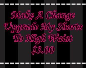 Make A Change Upgrade My Shorts To High Waist