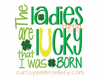 St Patricks Day Embroidery Design, St Patrick's Day, The Ladies Are Lucky that I was Born