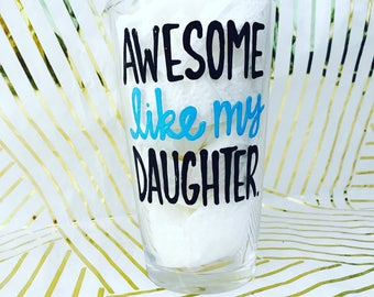 Awesome like my daughter - pint glass awesome like my dad  Funny Father's Day mug- gifts for dad- gifts for uncle dad daughter gift beer