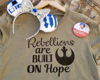 Rebellions Are Built On Hope Shirt- Disney Vacation Shirt- Star Wars Shirt- Rebel Shirt