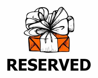RESERVED - 3rd Payment on Order #1184820295
