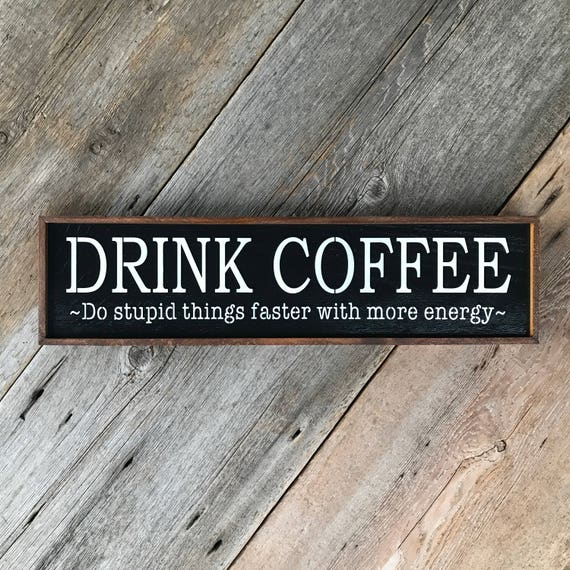 Funny Coffee Quotes Kitchen Signs and Wall Decor Office
