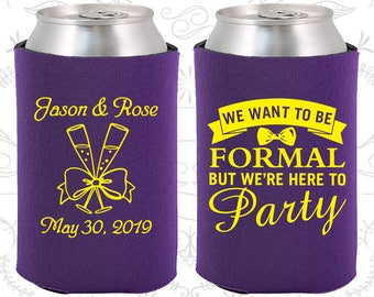 We want to be Formal, but we are here to party, Personalized Gift, Romantic Wedding Gift, Romantic Favors, Wedding Can Coolers (406)