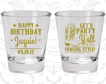 Cowgirl Birthday Shot Glass, Country Birthday, Lets Party Yall, Birthday Shot Glass, Birthday Glass (20299)