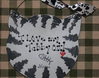 Cat sign ~ I Love my Tabby Cat! Great item for the Tabby cat owner! Cat Lover, Cat Collector, Wall Decor, Gift.