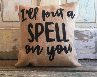 Pillow Cover | I'll put a Spell on You, Halloween pillow | Burlap pillow | Halloween decor | Fall pillow | Fall Decor | Outdoor pillow |