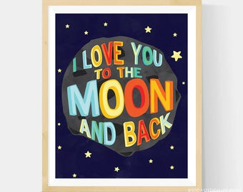 Kids Wall Art, I love you to the moon and back - Outer Space Nursery Art , 8x10 Print, Frame Not Included