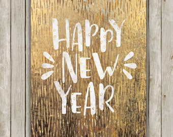 8x10 Happy New Year Printable, Gold Glitter Art Print, Gold Wall Art, Typography Print, New Year Wall Art, Modern Art, Instant Download