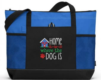 Embroidered Home Is Where The Dog Is Tote Bag/ Embroidered Dog Tote Bag/  Rescue Dog Tote Bag/ Dog Tote Bag/ Dog Gift/ Dog Gifts