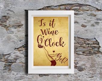 Is it wine o'clock yet? Kitchen Wall Art, Wall decor, Art Print