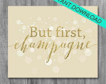But First Champagne, Champagne sign, wedding signs, party decor, gold glitter sign, celebration, champagne table
