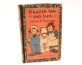 1924 Raggedy Ann and Andy Book, Camel with Wrinkled Knees, Johnny Gruelle Raggedy Ann Book, Antique Raggedy Ann Doll Hardback Book Childrens