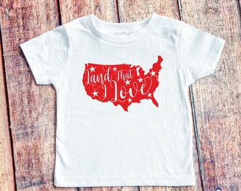 Toddler Land That I Love Shirt - 4th of July - Independence Day - Patriotic USA T-Shirt