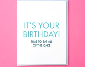 Eat All the Cake! Funny Birthday Card. Cake Card. Food Card. Birthday Card for Friend. Bday Card. Happy Birthday Card. Bestie Birthday Card